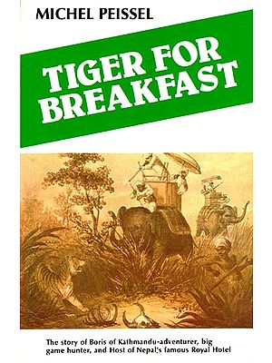 Tiger for Breakfast - The Story of Boris of Kathmandu by Michel Peissel