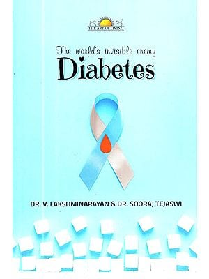 The World's Invisible Enemy : Diabetes