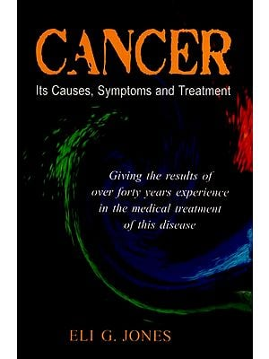 Cancer (Its Causes, Symptoms and Treatment)