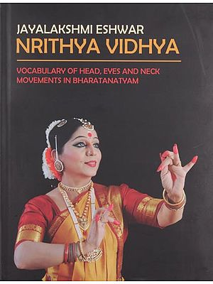 Nrithya Vidhya (Vocabulary of Head, Eyes and Neck Movements in Bharatanatyam)