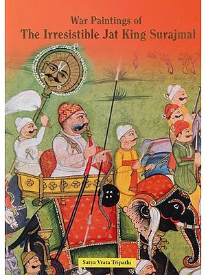 War Paintings of The Irresistible Jat King Surajmal