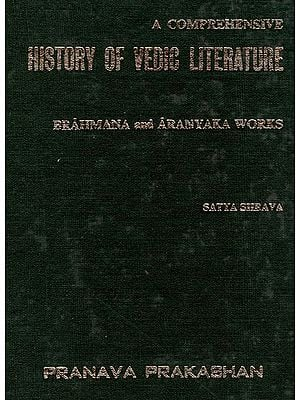 A Comprehensive History of Vedic Literature: Brahmana and Aranyaka Works (An Old and Rare Book)