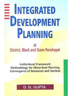 Integrated Development Planning at District, Block and Gram Panchayat