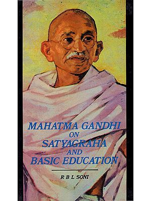 Mahatma Gandhi on Satyagraha and Basic Education