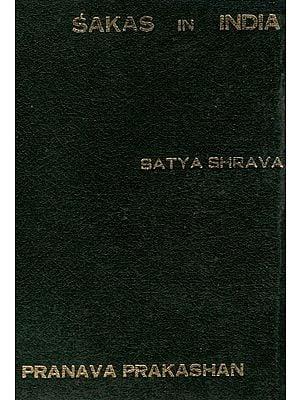 Sakas in India (An Old and Rare Book)