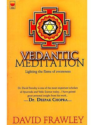Vedantic Meditation (Lighting the Flame of Awareness)