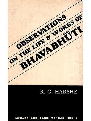 Observations on the Life & Works of Bhavabhuti (An Old and Rare Book)