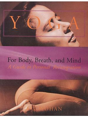 Yoga for Body, Breath, and Mind (A Guide to Personal Reintegration)