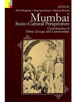 Mumbai - Socio-Cultural Perspectives (Contributions of Ethnic Groups and Communities)