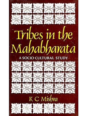 Tribes in the Mahabharata: A Socio-Cultural Study (An Old and Rare Book)