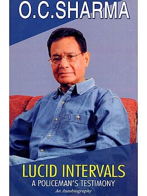 Lucid Intervals- A Policeman's Testimony (An Autobiography)