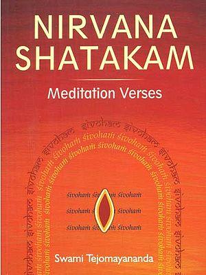 Nirvana Shatakam (Meditation Verses)
