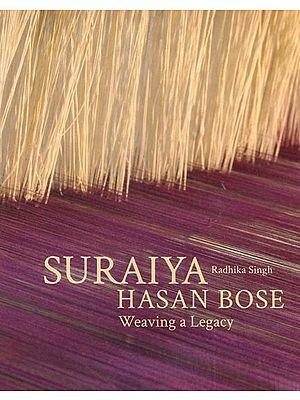 Suraiya Hasan Bose (Weaving a Legacy)