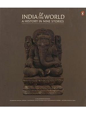 India and the World: A History in Nine Stories
