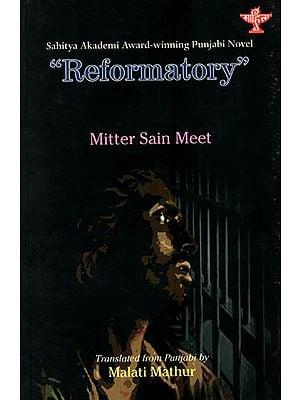 Reformatory ( Sahitya Akademi Award-Winning Punjabi Novel )