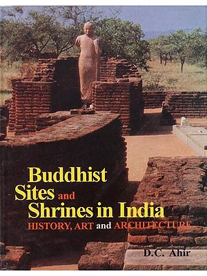 Buddhist Sites and Shrines in India (History, Art and Architecture)