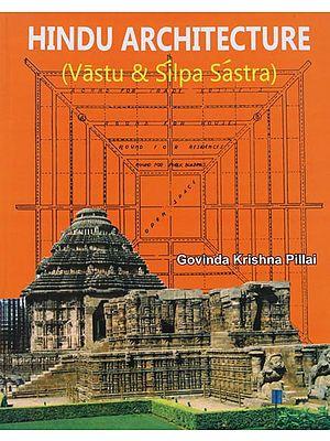 Hindu Architecture (Vastu and Silpa Sastra)