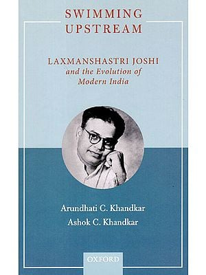 Swimming Upstream: Laxmanshastri Joshi and the Evolution of Modern India
