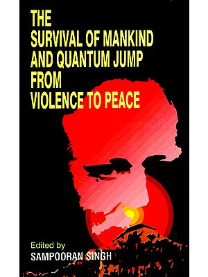The Survival of Mankind and Quantum Jump from Violence to Peace (An Old and Rare Book)