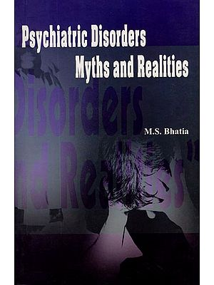 Psychiatric Disorders Myths and Realities (A Guide for Caregivers)