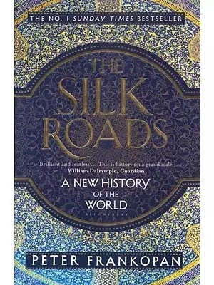 The Silk Roads- A New History of the World