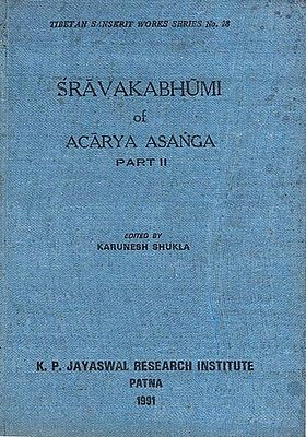 श्रावकभूमिः : Sravaka Bhumi of Acarya Asanga-Part: 2 (An Old and Rare Book)