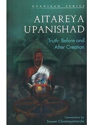 Aitareya Upanishad (Truth: Before and After Creation)