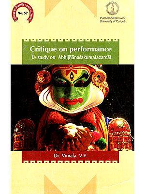 Critique on Performance (A Study on Abhijnanasakuntalacarca)