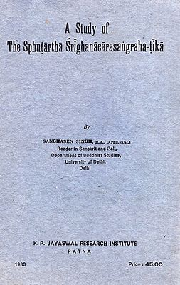 A Study of the Sphutartha Srighan Acarasangraha- tika (An Old and Rare Book)