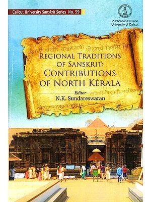 Regional Traditions of Sanskrit: Contributions of North Kerala