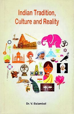 Indian Tradition, Culture and Reality