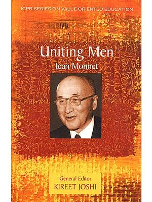 Uniting Men: jean Monnet