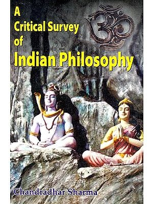 A Critical Survery of Indian Philosophy