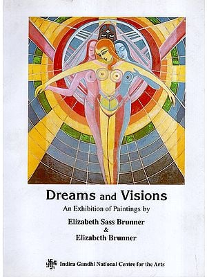 Dreams and Visions - An Exhibition of Paintings by Elizabeth Sass Brunner and Elizabeth Brunner