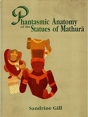 Phantasmic Anatomy of the Statues of Mathura