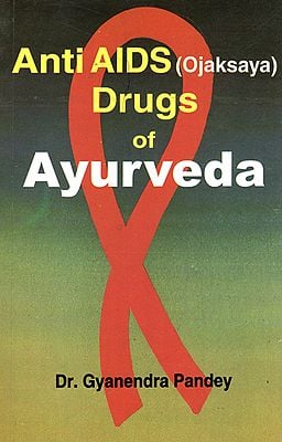 Anti AIDS (Ojaksaya) Drugs of Ayurveda