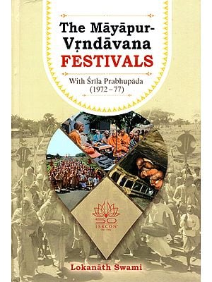 The Mayapur-Vrndavana Festivals with Srila Prabhupada (1972-77)