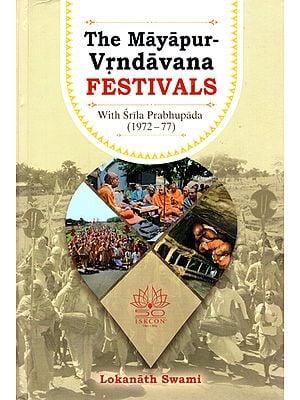 The Mayapur-Vrndavana Festivals with Srila Prabhupada (1972-77)