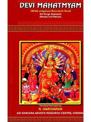 Devi Mahatmyam with Original Sanskrit Text - Sri Durga Saptasati (Noose and Nectar)