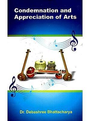 Condemnation and Appreciation of Arts