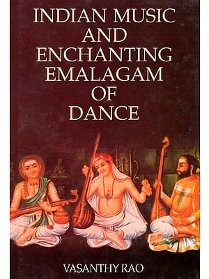 Indian Music and Enchanting Emalagam of Dance