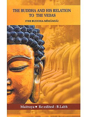 The Buddha and his Relation to the Vedas (The Buddha-Mimamsa)