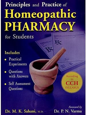 Principles and Practice of Homeopathic Pharmacy for Students