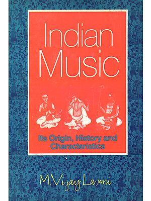 Indian Music: Its Origin, History and Characteristics