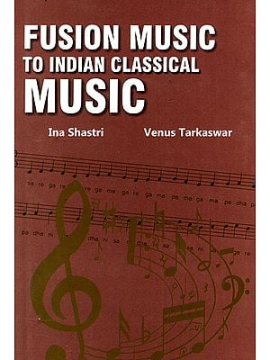 Fusion Music to Indian Classical Music