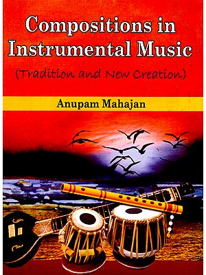 Compositions in Instrumental Music- with Notion (Tradition and New Creation)