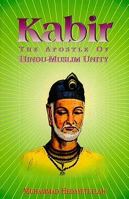 Kabir - The Apostle of Hindu-Muslim Unity