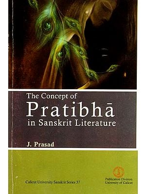 The Concept of Pratibha in Sanskrit Literature