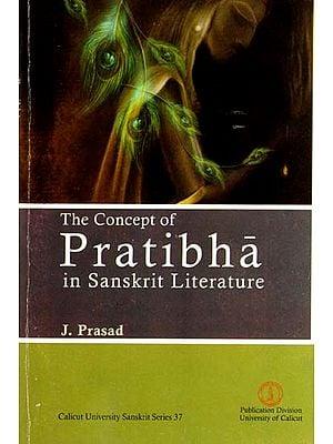 The Concept of Pratibha in Sanskrit Literature