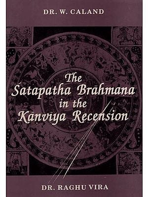 The Satapatha Brahmana in the Kanviya Recension